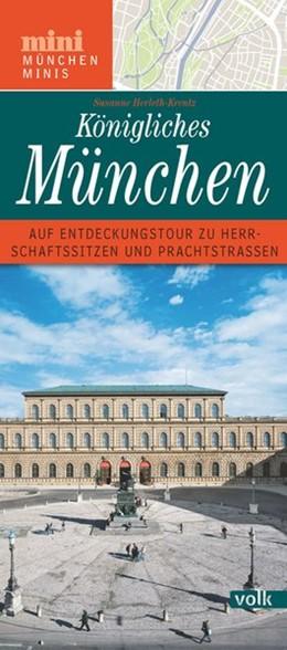 Abbildung von Herleth-Krentz | Königliches München | 1. Auflage | 2018 | Auf Entdeckungstour zu Herrsch...