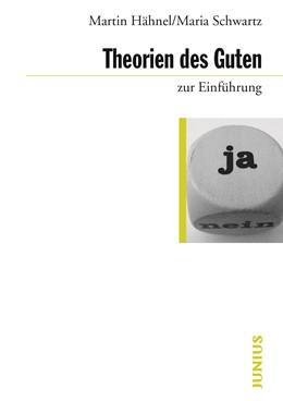 Abbildung von Hähnel / Schwartz   Theorien des Guten zur Einführung   1. Auflage   2018   beck-shop.de