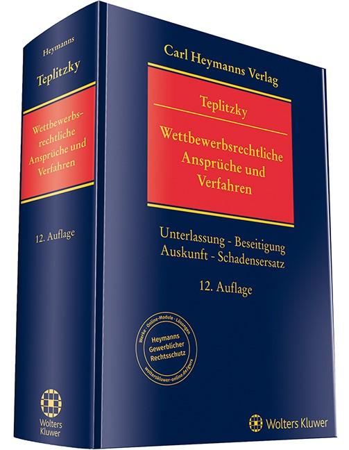 Wettbewerbsrechtliche Ansprüche und Verfahren | Teplitzky | 12. Auflage, 2018 | Buch (Cover)