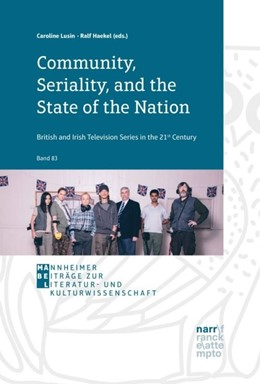 Abbildung von Lusin / Haekel | Community, Seriality and the State of the Nation: British and Irish Television Series in the 21st Century | 1. Auflage | 2018 | beck-shop.de