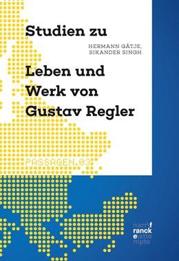 Abbildung von Singh / Gätje | Studien zu Leben und Werk von Gustav Regler | 1. Auflage | 2018 | beck-shop.de
