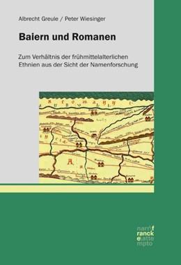 Abbildung von Wiesinger / Greule | Baiern und Romanen | 2019 | Zum Verhältnis der frühmittela...