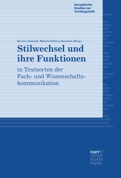 Abbildung von Adamzik / Petkova-Kessanlis | Stilwechsel und ihre Funktionen in Textsorten der Fach- und Wissenschaftskommunikation | 2019