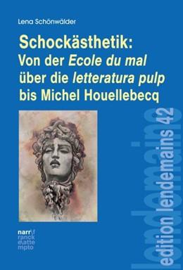 Abbildung von Schönwälder | Schockästhetik: Von der Ecole du mal über die letteratura pulp bis Michel Houellebecq | 1. Auflage | 2018 | beck-shop.de