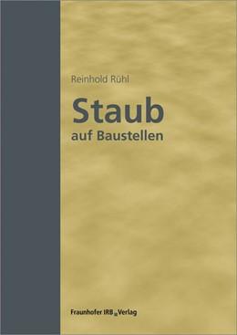 Abbildung von Rühl | Staub auf Baustellen | 1. Auflage | 2018 | beck-shop.de