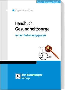 Abbildung von Lütgens / Loer | Handbuch Gesundheitssorge | 1. Auflage | 2020 | beck-shop.de