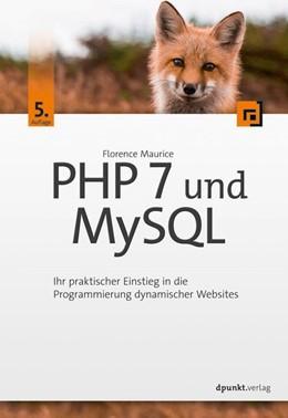 Abbildung von Maurice   PHP 7 und MySQL   5., aktualisierte und erweiterte Auflage   2018   Ihr praktischer Einstieg in di...