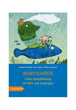 Abbildung von Duderstadt / Tegeler   Wortschätze   2018   Frühe Sprachbildung mit Witz u...