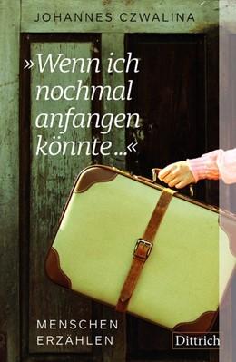 Abbildung von Czwalina   »Wenn ich nochmal anfangen könnte ...«   1. Auflage   2019   beck-shop.de