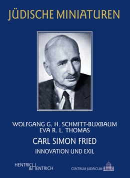 Abbildung von Schmitt-Buxbaum / Schmitt | Carl Simon Fried | 2019 | Innovation und Exil