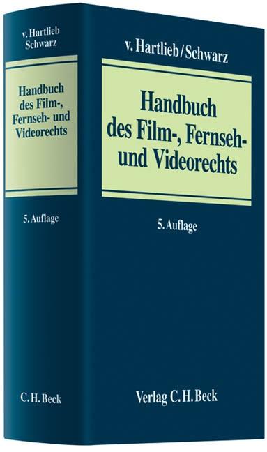 Handbuch des Film-, Fernseh- und Videorechts | v. Hartlieb / Schwarz | 5., neubearbeitete und erweiterte Auflage, 2011 | Buch (Cover)