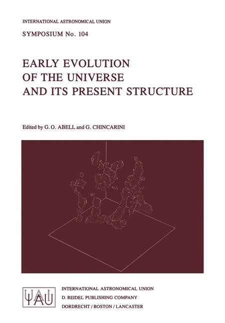 Abbildung von Abell / Chincarini | Early Evolution of the Universe and its Present Structure | 1983