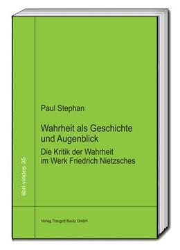 Abbildung von Stephan | Wahrheit als Geschichte und Augenblick | 1. Auflage | 2018 | beck-shop.de