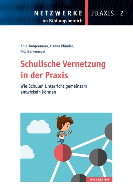Schulische Vernetzung in der Praxis | Jungermann / Pfänder / Berkemeyer, 2018 | Buch (Cover)