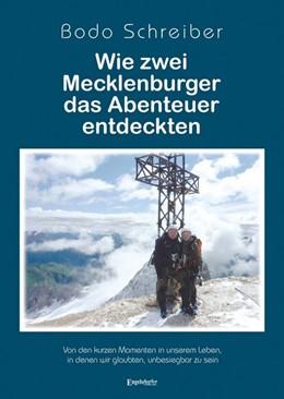 Abbildung von Schreiber | Wie zwei Mecklenburger das Abenteuer entdeckten | 1. Auflage | 2018 | beck-shop.de