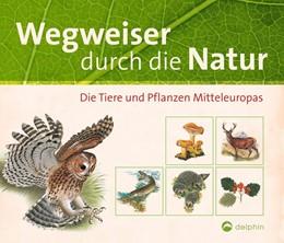 Abbildung von Wegweiser durch die Natur | 1. Auflage | 2018 | beck-shop.de