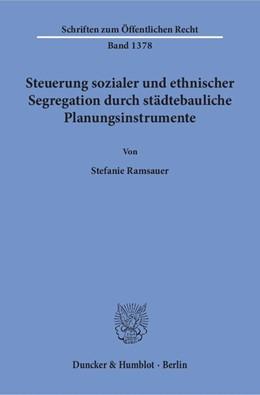 Abbildung von Ramsauer | Steuerung sozialer und ethnischer Segregation durch städtebauliche Planungsinstrumente | 1. Auflage | 2018 | beck-shop.de