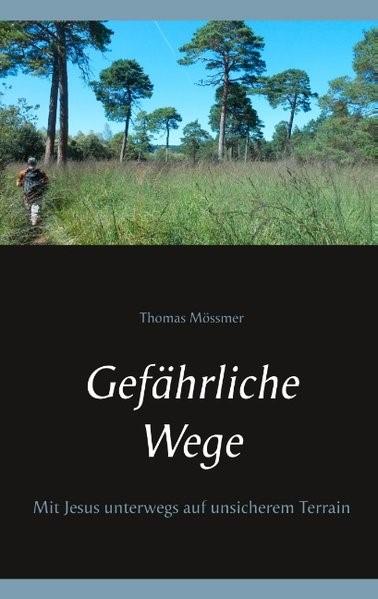 Gefährliche Wege | Mössmer, 2018 | Buch (Cover)