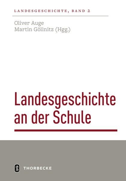 Landesgeschichte an der Schule | Oliver / Göllnitz, 2018 | Buch (Cover)