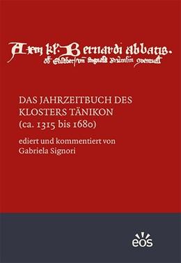 Abbildung von Signori | Das Jahrzeitbuch des Klosters Tänikon (ca. 1315 bis 1680) | 1. Auflage | 2018 | beck-shop.de