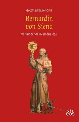 Abbildung von Egger   Bernardin von Siena   1. Auflage   2018   beck-shop.de