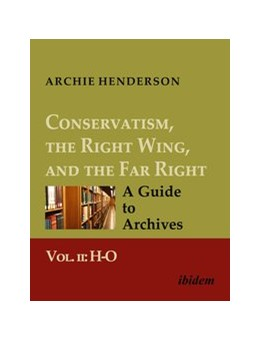 Abbildung von Henderson | Conservatism, the Right Wing, and the Far Right: A Guide to Archives | 1. Auflage | 2018 | beck-shop.de