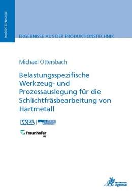 Abbildung von Ottersbach | Belastungsspezifische Werkzeug- und Prozessauslegung für die Schlichtfräsbearbeitung von Hartmetall | 1. Auflage | 2018 | beck-shop.de