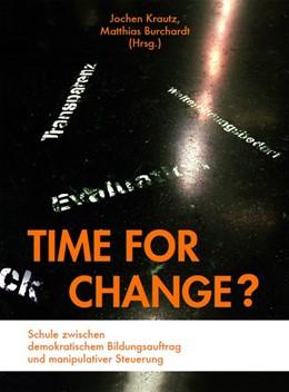 Abbildung von Krautz / Burchardt | Time for Change? | 2018 | Schule zwischen demokratischem...