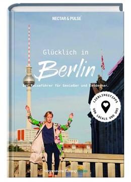 Abbildung von Roos   Glücklich in Berlin   1. Auflage   2018   beck-shop.de