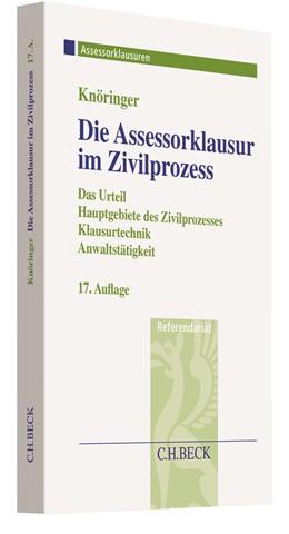 Abbildung von Knöringer | Die Assessorklausur im Zivilprozess | 17., überarbeitete und ergänzte Auflage | 2018 | Das Zivilprozessurteil, Hauptg...