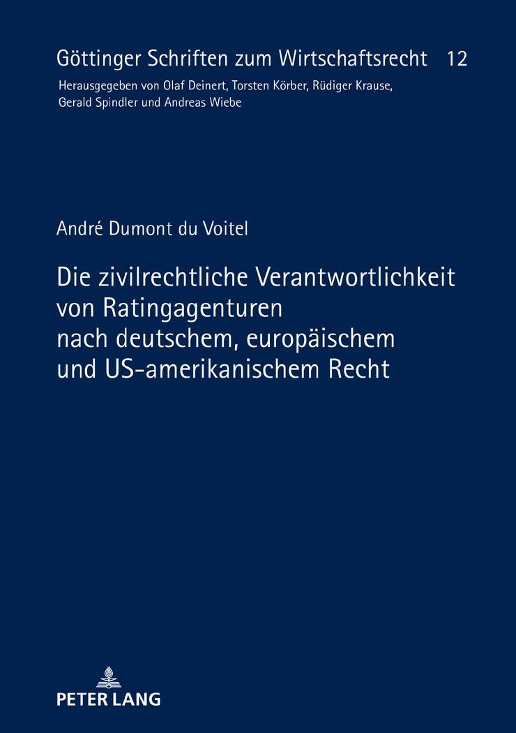 Die zivilrechtliche Verantwortlichkeit von Ratingagenturen nach deutschem, europäischem und US-amerikanischem Recht | Dumont du Voitel, 2018 | Buch (Cover)