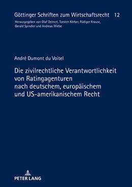 Abbildung von Dumont du Voitel | Die zivilrechtliche Verantwortlichkeit von Ratingagenturen nach deutschem, europäischem und US-amerikanischem Recht | 2018