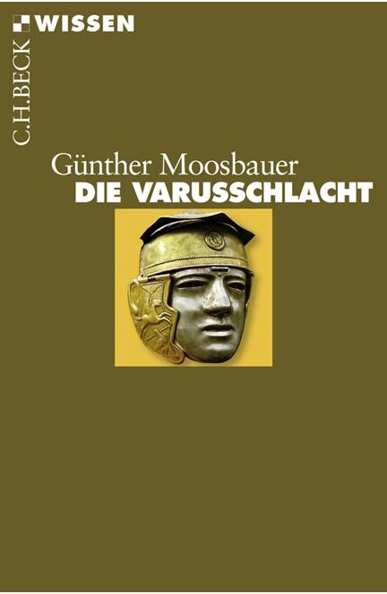 Cover: Günther Moosbauer, Die Varusschlacht