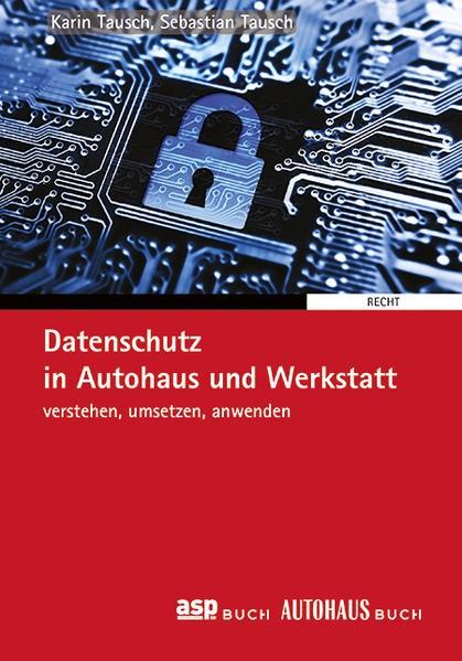 Datenschutz in Autohaus und Werkstatt | Tausch / Tausch | Buch (Cover)