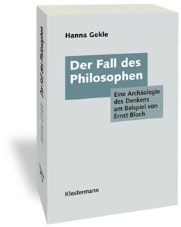 Abbildung von Gekle | Der Fall des Philosophen | 2019 | 2019 | Eine Archäologie des Denkens a...