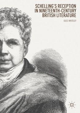 Abbildung von Whiteley | Schelling's Reception in Nineteenth-Century British Literature | 1st ed. 2018 | 2018
