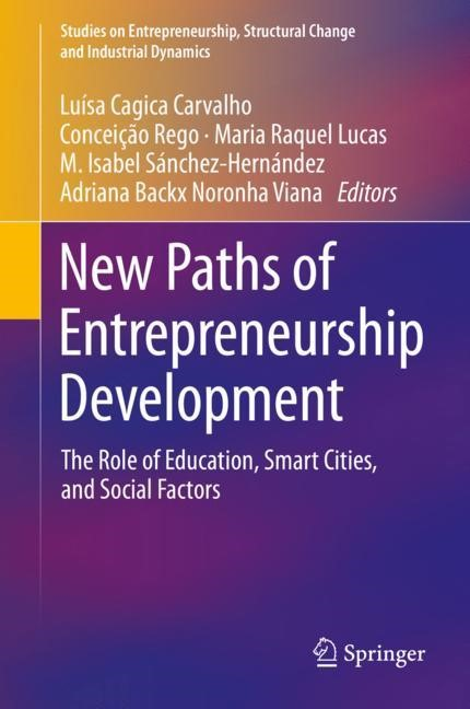 New Paths of Entrepreneurship Development   Cagica Carvalho / Rego / Lucas / Sánchez-Hernández / Backx Noronha Viana   1st ed. 2019, 2018   Buch (Cover)
