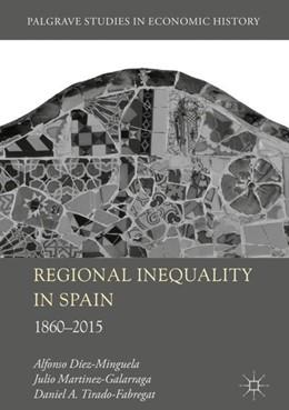 Abbildung von Diez-Minguela / Martinez-Galarraga | Regional Inequality in Spain | 1. Auflage | 2019 | beck-shop.de