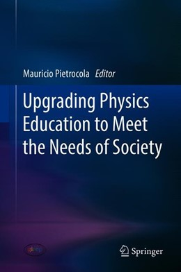 Abbildung von Pietrocola   Upgrading Physics Education to Meet the Needs of Society   1st ed. 2019   2019
