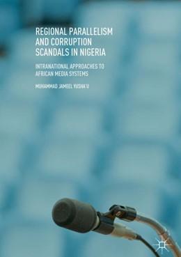 Abbildung von Yusha'u | Regional Parallelism and Corruption Scandals in Nigeria | 1st ed. 2018 | 2018 | Intranational Approaches to Af...