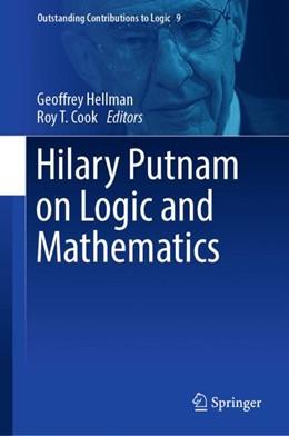 Abbildung von Hellman / Cook | Hilary Putnam on Logic and Mathematics | 1. Auflage | 2018 | 9 | beck-shop.de