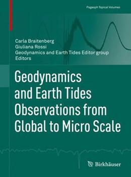 Abbildung von Braitenberg / Rossi / Geodynamics and Earth Tides Editor group | Geodynamics and Earth Tides Observations from Global to Micro Scale | 1st ed. 2019 | 2018