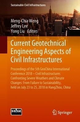 Abbildung von Weng / Lee | Current Geotechnical Engineering Aspects of Civil Infrastructures | 1. Auflage | 2018 | beck-shop.de