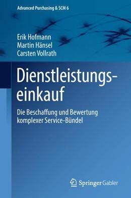 Abbildung von Hofmann / Hänsel / Vollrath   Dienstleistungseinkauf   2018   Die Beschaffung und Bewertung ...   6