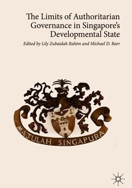 Abbildung von Rahim / Barr | The Limits of Authoritarian Governance in Singapore's Developmental State | 1. Auflage | 2019 | beck-shop.de