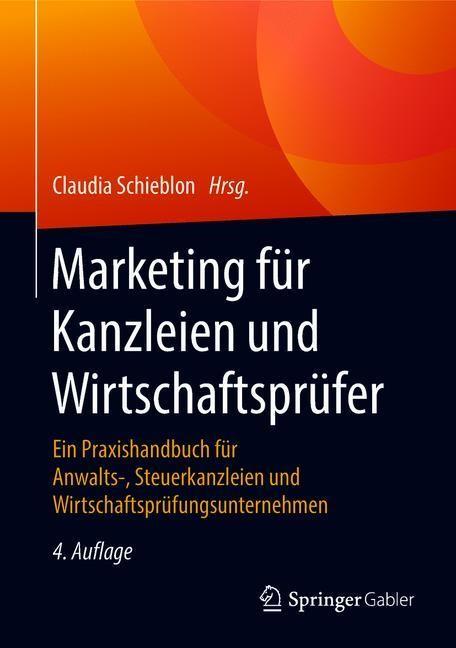 Marketing für Kanzleien und Wirtschaftsprüfer | Schieblon (Hrsg.) | 4., erweiterte und vollständig überarbeitete Auflage, 2018 | Buch (Cover)