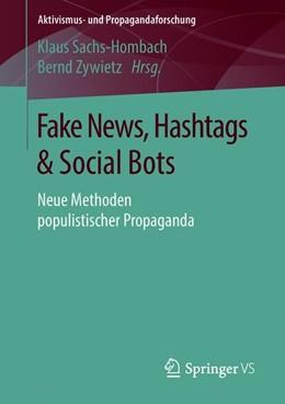 Abbildung von Sachs-Hombach / Zywietz   Fake News, Hashtags & Social Bots   1. Auflage   2018   beck-shop.de