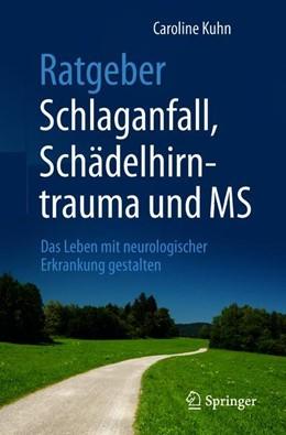Abbildung von Kuhn   Ratgeber Schlaganfall, Schädelhirntrauma und MS   1. Auflage   2018   beck-shop.de