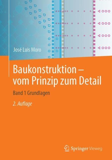 Baukonstruktion - vom Prinzip zum Detail   Moro   2. Aufl. 2019, 2019   Buch (Cover)