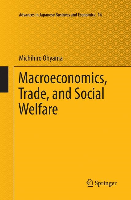 Macroeconomics, Trade, and Social Welfare | Ohyama | Softcover reprint of the original 1st ed. 2016, 2018 | Buch (Cover)